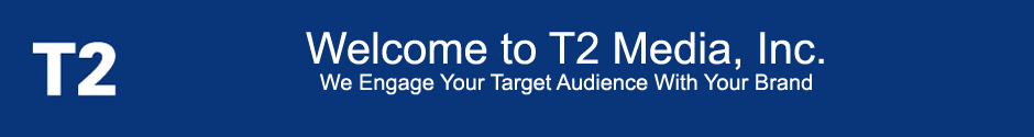 Welcome T2 Media, Inc.